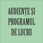 Audiențe și programul de lucru